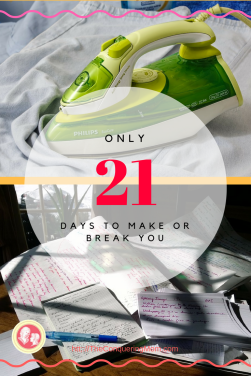 21 days to make or break you